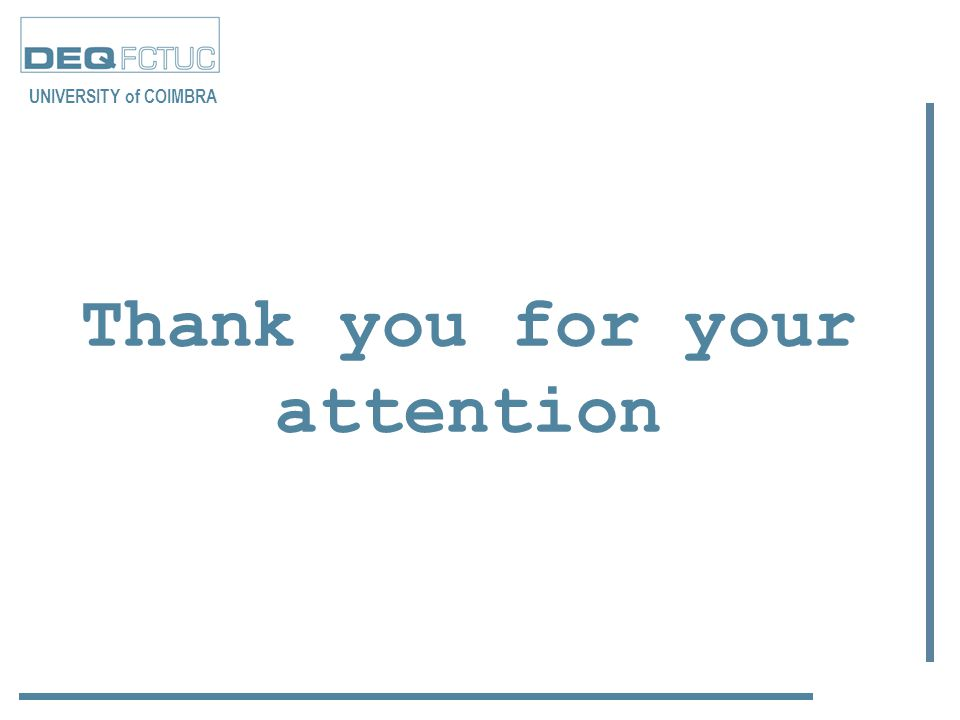 Thank you for your attention UNIVERSITY of COIMBRA