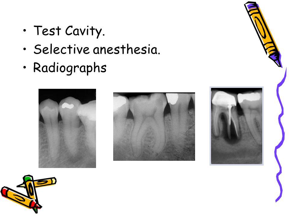 Test Cavity. Selective anesthesia. Radiographs