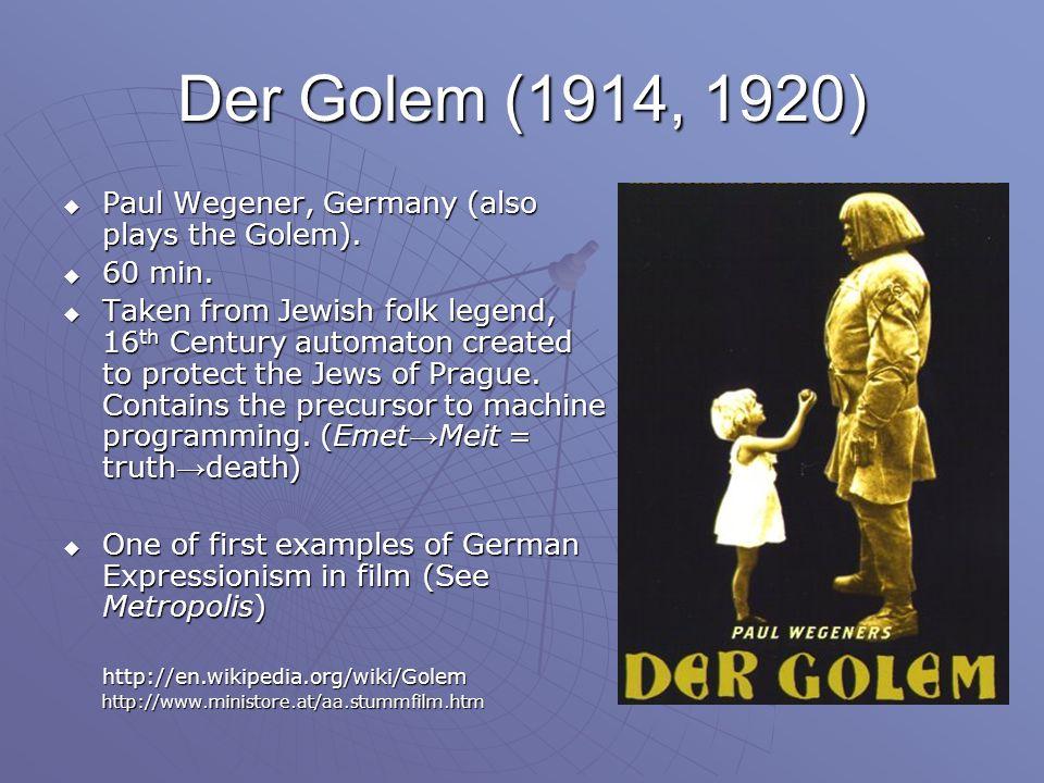 Der Golem (1914, 1920)  Paul Wegener, Germany (also plays the Golem).
