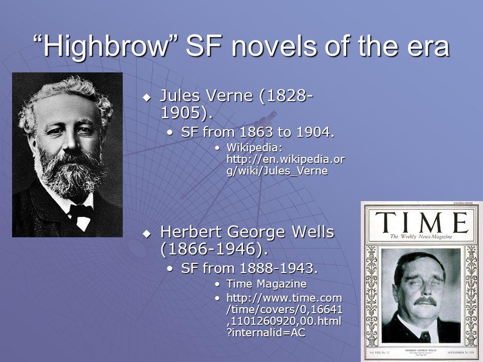 Highbrow SF novels of the era  Jules Verne (1828- 1905).