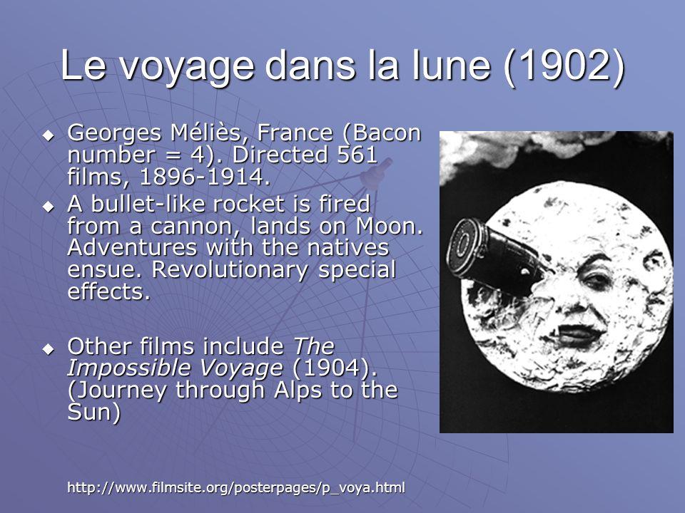 Le voyage dans la lune (1902)  Georges Méliès, France (Bacon number = 4).