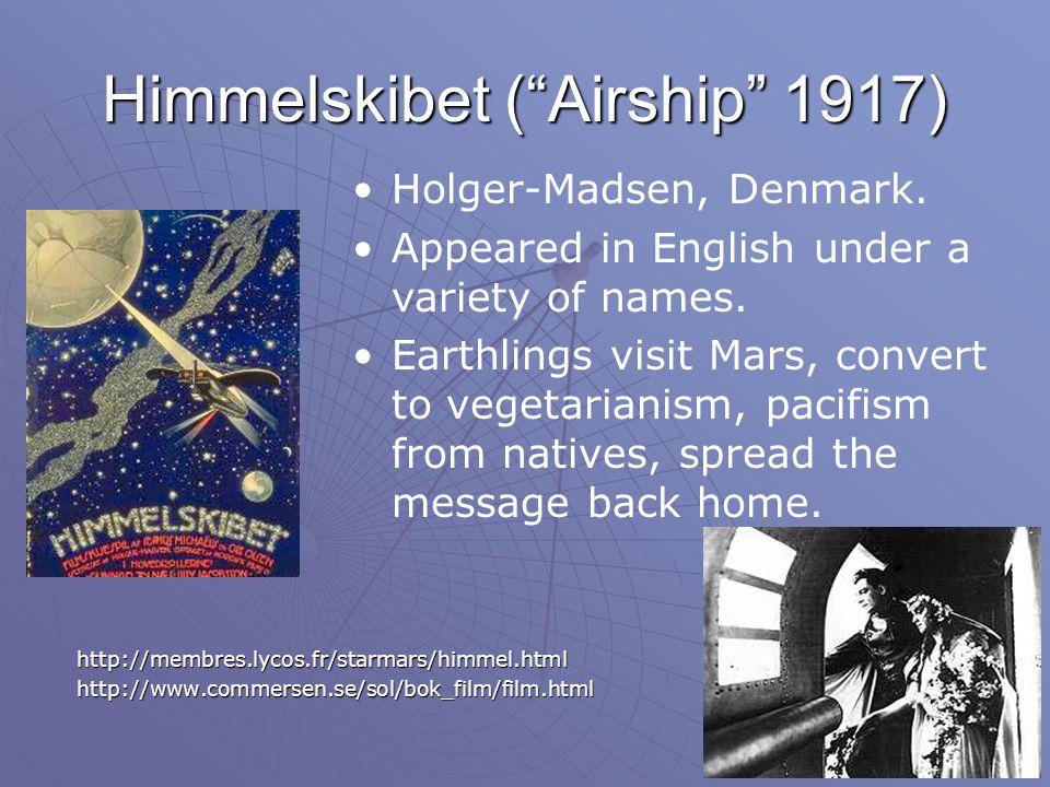 Himmelskibet ( Airship 1917) http://membres.lycos.fr/starmars/himmel.htmlhttp://www.commersen.se/sol/bok_film/film.html Holger-Madsen, Denmark.