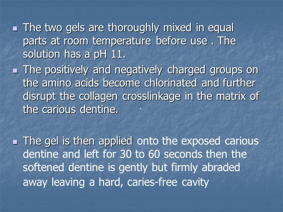 The two gels are thoroughly mixed in equal parts at room temperature before use.