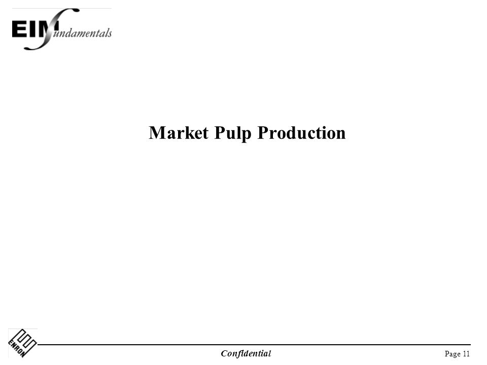 Page 11 Confidential Market Pulp Production