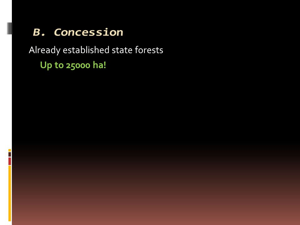 Already established state forests Up to 25000 ha!
