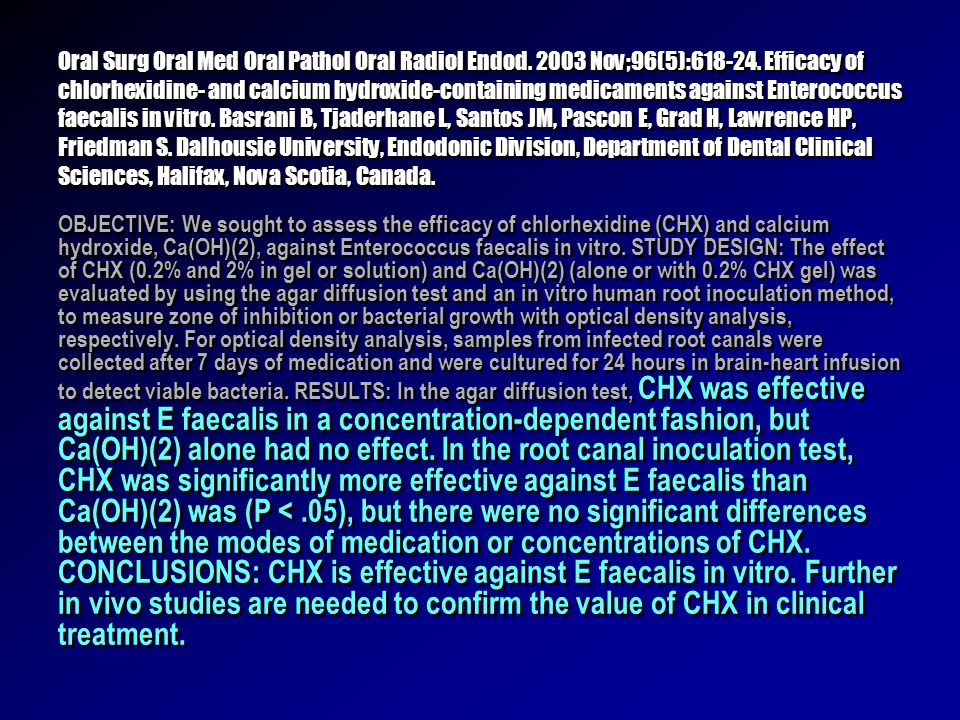 Oral Surg Oral Med Oral Pathol Oral Radiol Endod. 2003 Nov;96(5):618-24. Efficacy of chlorhexidine- and calcium hydroxide-containing medicaments again