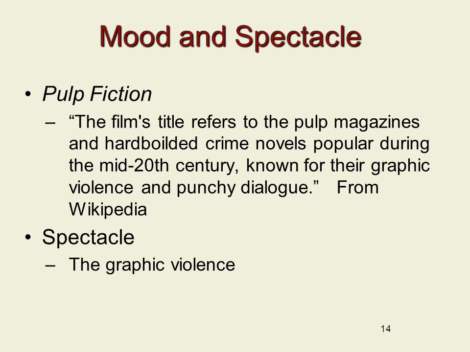 """Mood and Spectacle Pulp Fiction –""""The film's title refers to the pulp magazines and hardboilded crime novels popular during the mid-20th century, know"""