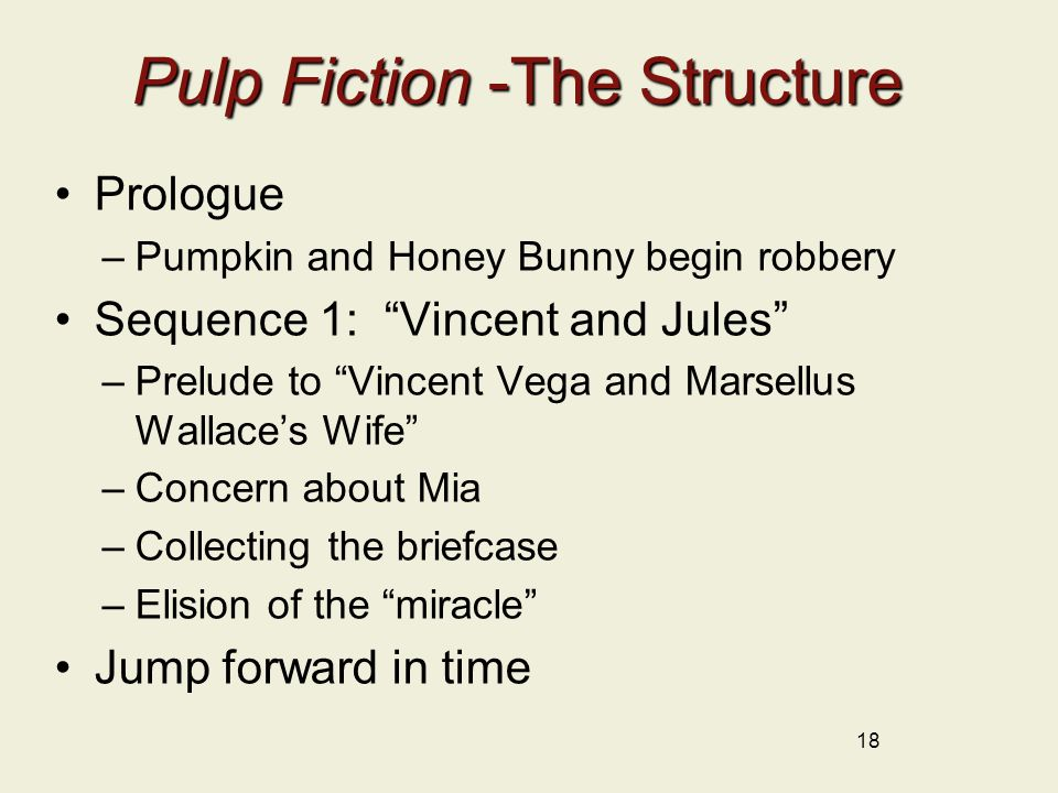 """Pulp Fiction -The Structure Prologue –Pumpkin and Honey Bunny begin robbery Sequence 1: """"Vincent and Jules"""" –Prelude to """"Vincent Vega and Marsellus Wa"""