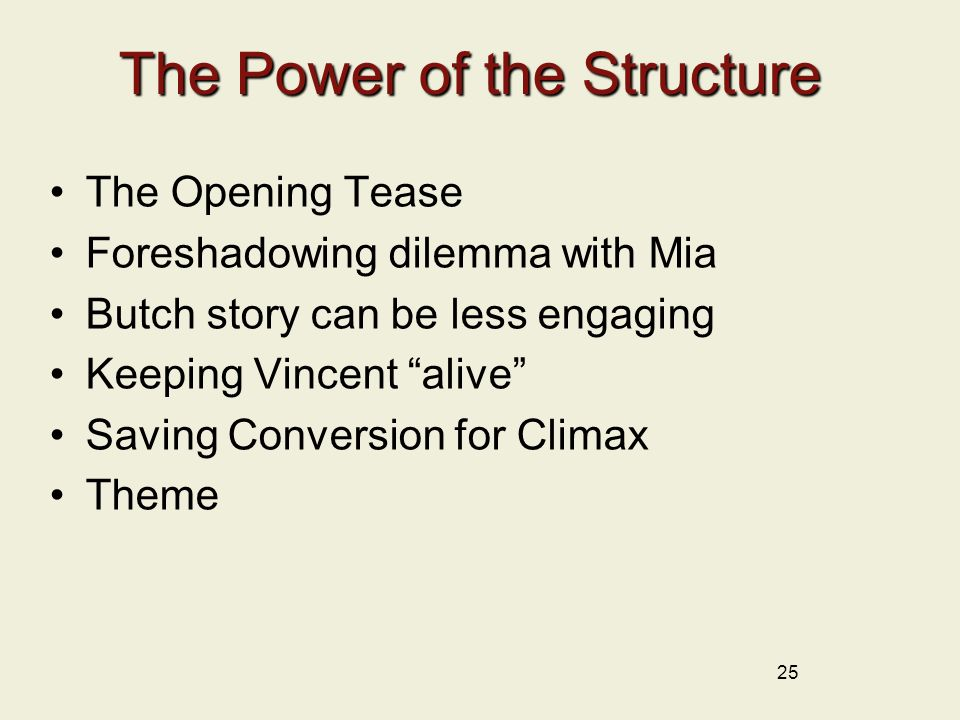 """The Power of the Structure The Opening Tease Foreshadowing dilemma with Mia Butch story can be less engaging Keeping Vincent """"alive"""" Saving Conversion"""