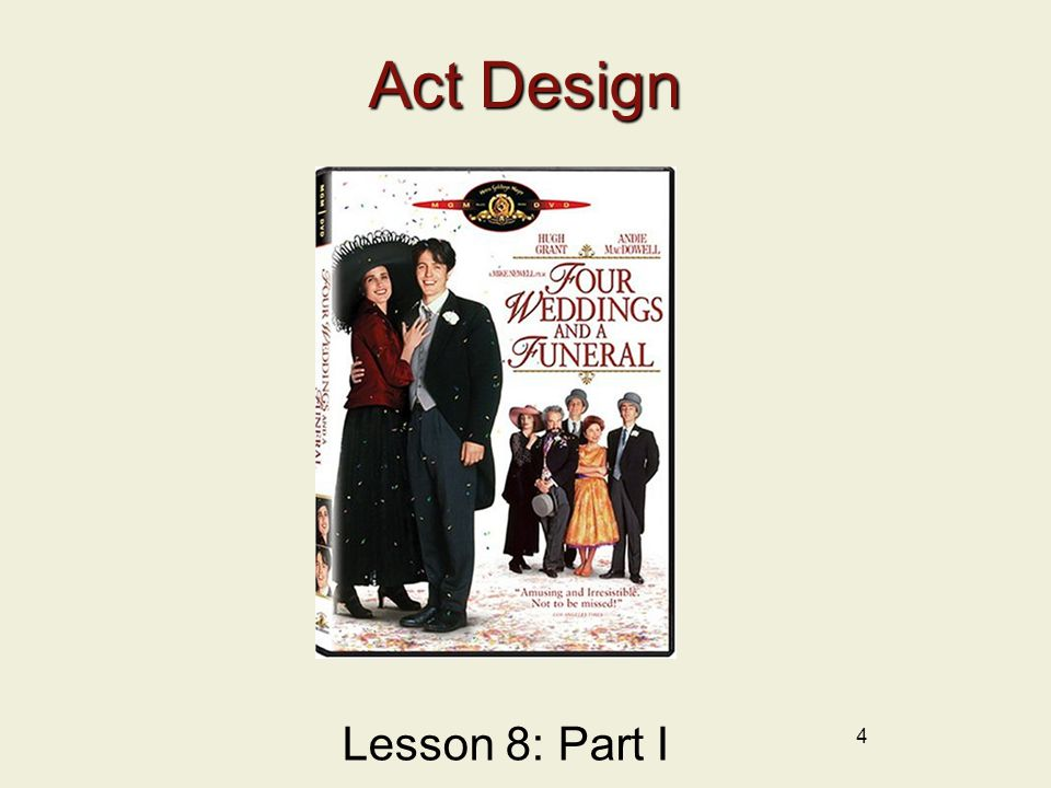 4 Act Design Lesson 8: Part I