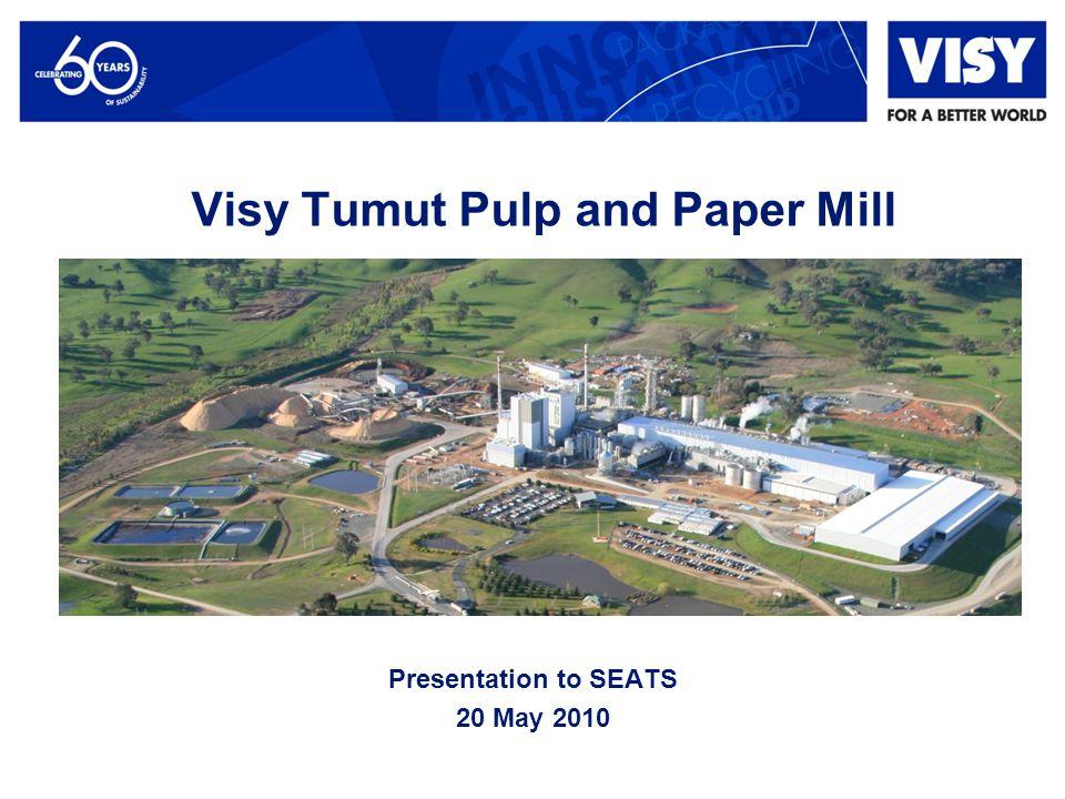 Visy Tumut Pulp and Paper Mill Presentation to SEATS 20 May 2010