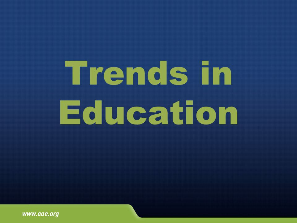 Trends in Education