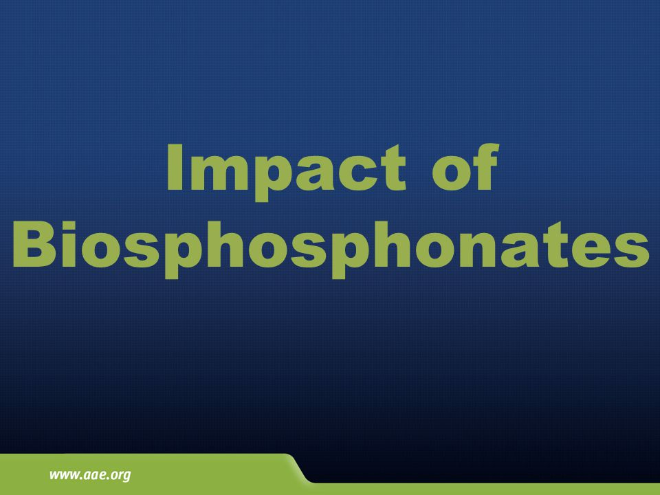 Impact of Biosphosphonates