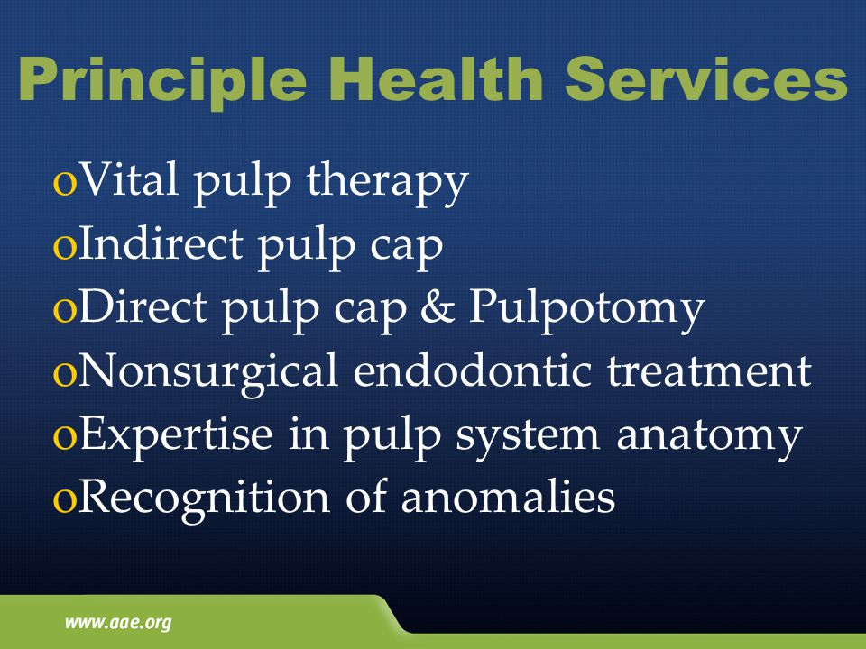 oVital pulp therapy oIndirect pulp cap oDirect pulp cap & Pulpotomy oNonsurgical endodontic treatment oExpertise in pulp system anatomy oRecognition of anomalies