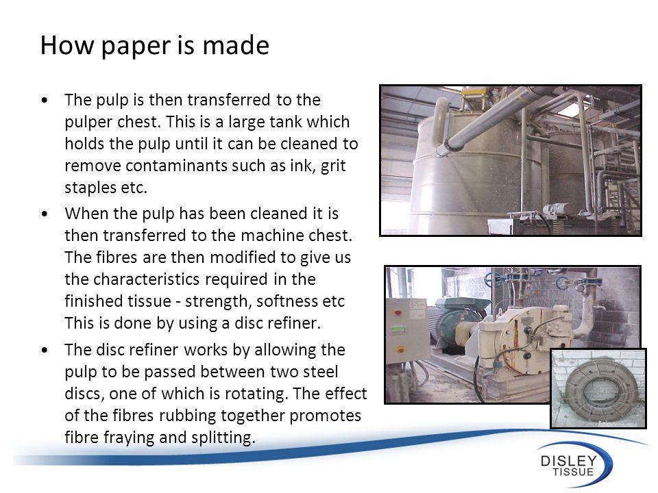 How paper is made The pulp is then transferred to the pulper chest.