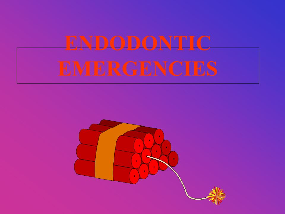 ENDODONTIC EMERGENCIES