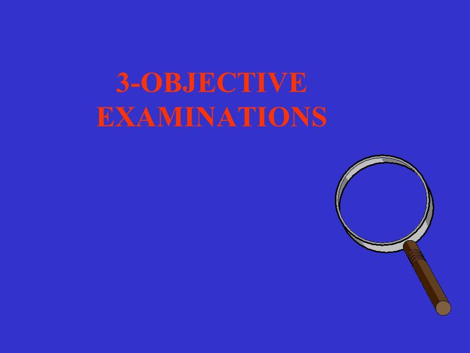 3-OBJECTIVE EXAMINATIONS