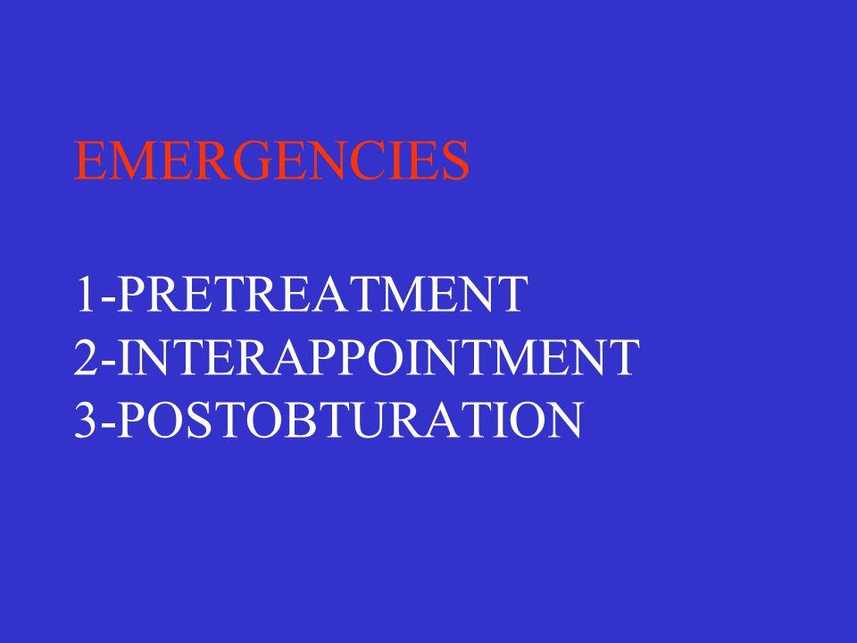 EMERGENCIES 1-PRETREATMENT 2-INTERAPPOINTMENT 3-POSTOBTURATION