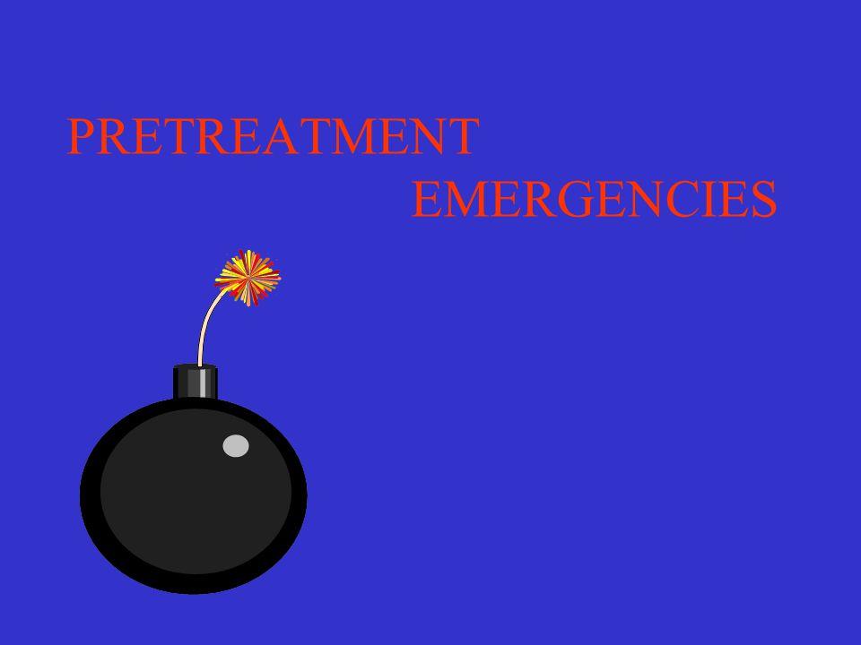 PRETREATMENT EMERGENCIES