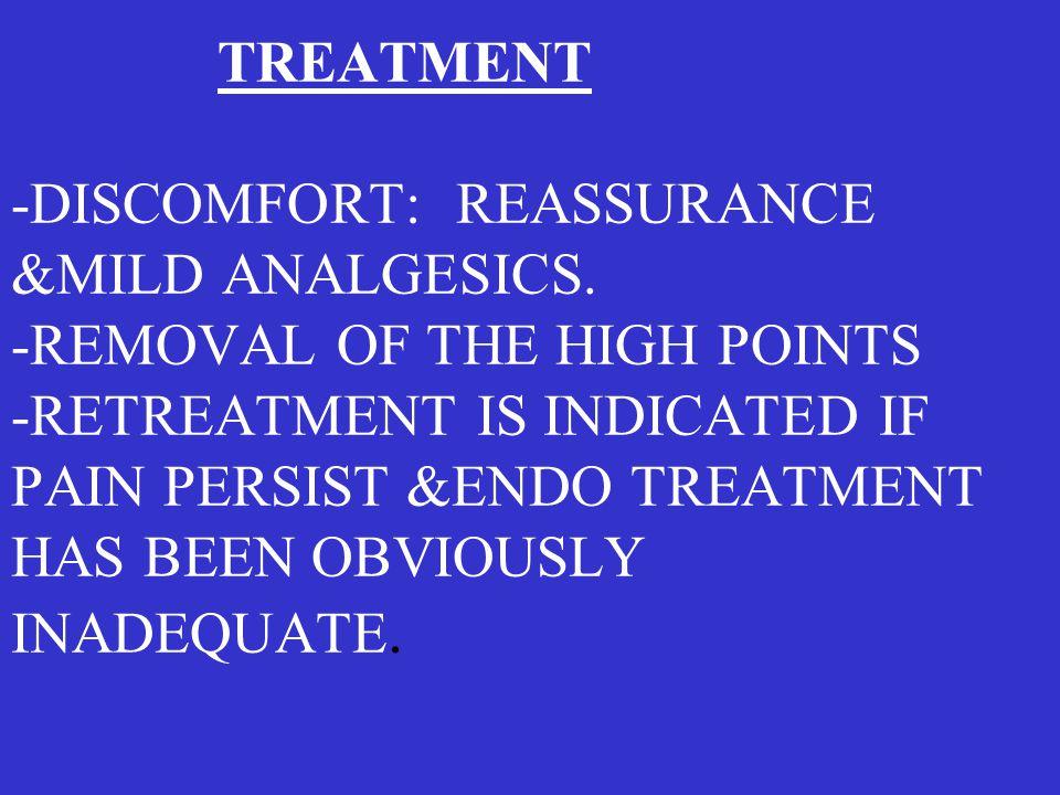 TREATMENT -DISCOMFORT: REASSURANCE &MILD ANALGESICS.