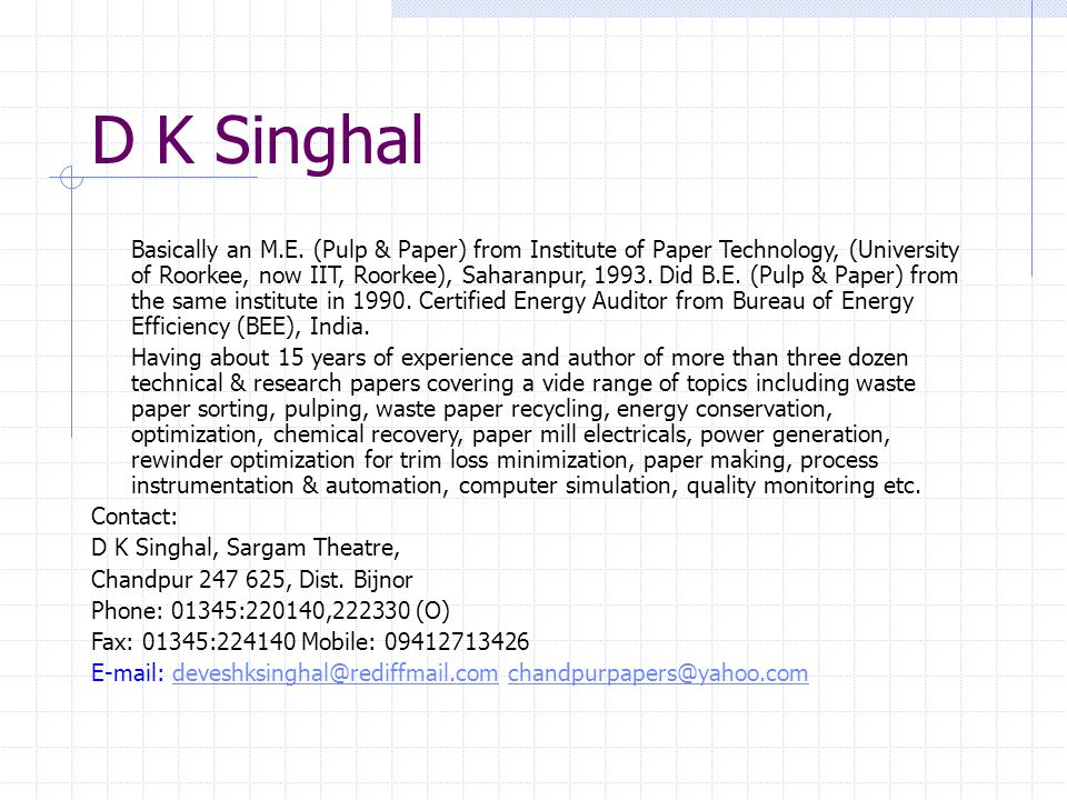 D K Singhal Basically an M.E.