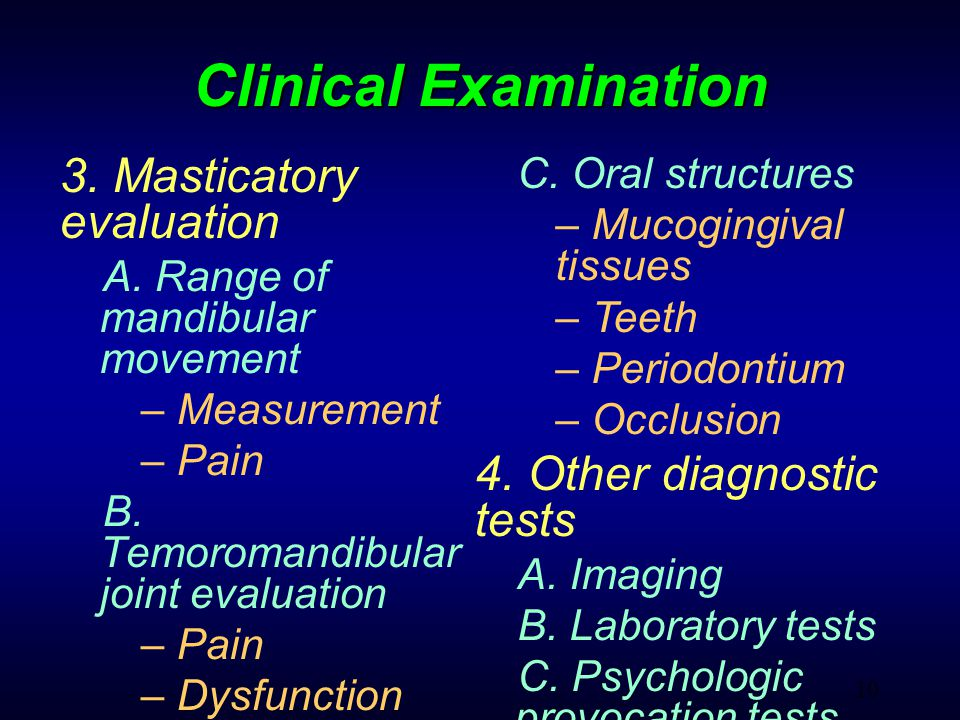 10 Clinical Examination 3. Masticatory evaluation A.