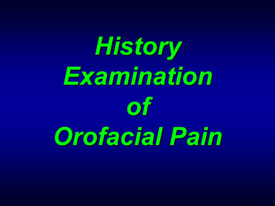 5 History Examination of Orofacial Pain