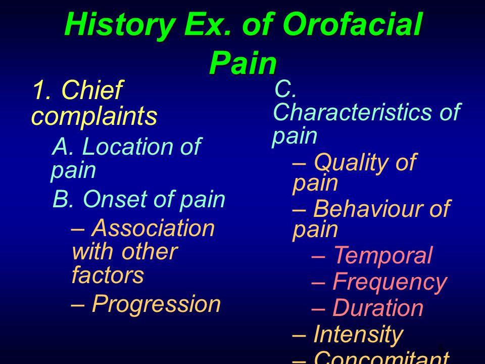 7 History Ex.of Orofacial Pain 1. Chief complaints (cont.) D.
