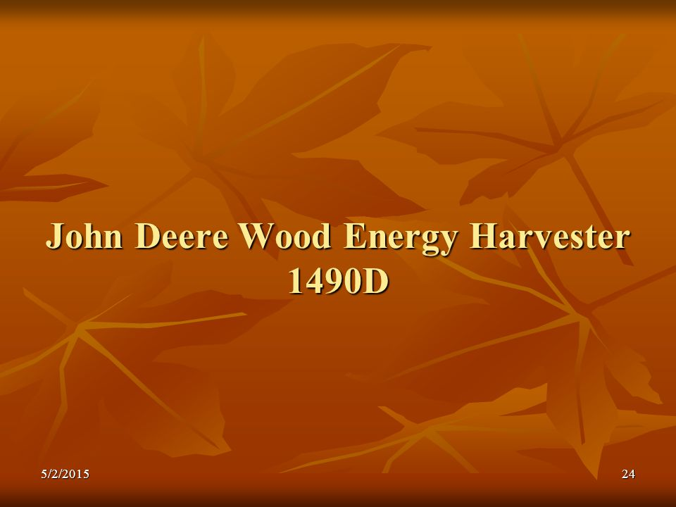 John Deere Wood Energy Harvester 1490D 5/2/201524