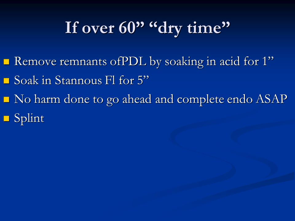 """If over 60"""" """"dry time"""" Remove remnants ofPDL by soaking in acid for 1"""" Remove remnants ofPDL by soaking in acid for 1"""" Soak in Stannous Fl for 5"""" Soak"""
