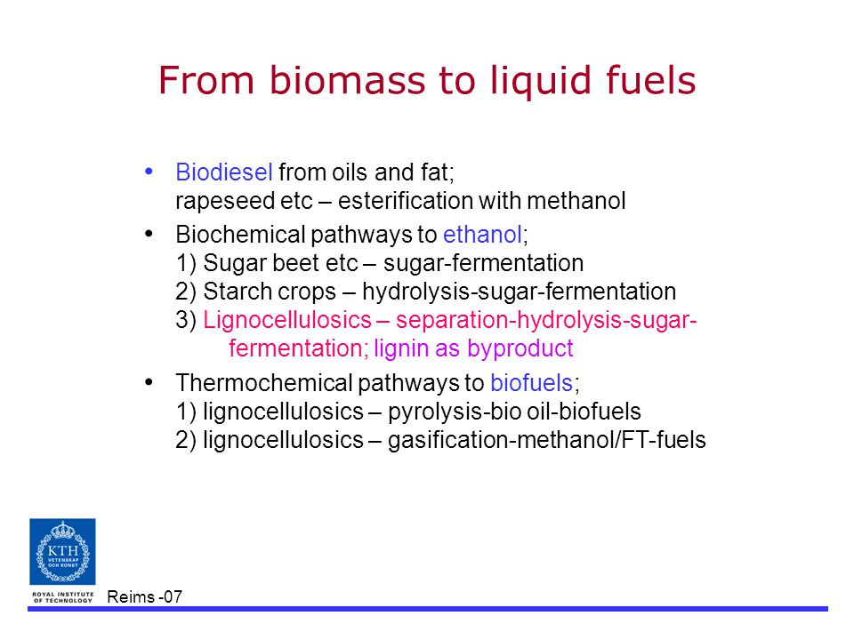 Reims -07 From biomass to liquid fuels Biodiesel from oils and fat; rapeseed etc – esterification with methanol Biochemical pathways to ethanol; 1) Su