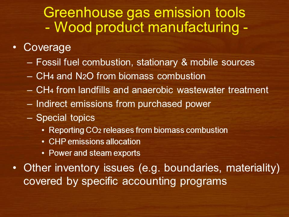 Acceptance of the ICFPA/NCASI greenhouse gas emissions tools Official uses –Accepted under WRI/WBCSD GHG Protocol –Resource in developing EU ETS guidelines –Resource in developing Canadian requirements ICFPA/NCASI tools, or systems based on them, are used extensively in the industry –3/4 of North American production, including essentially all mills in Canada –Global use