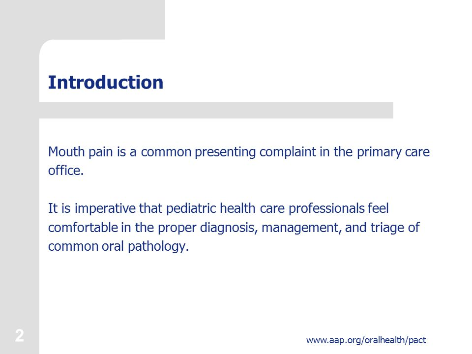 Introduction Mouth pain is a common presenting complaint in the primary care office.