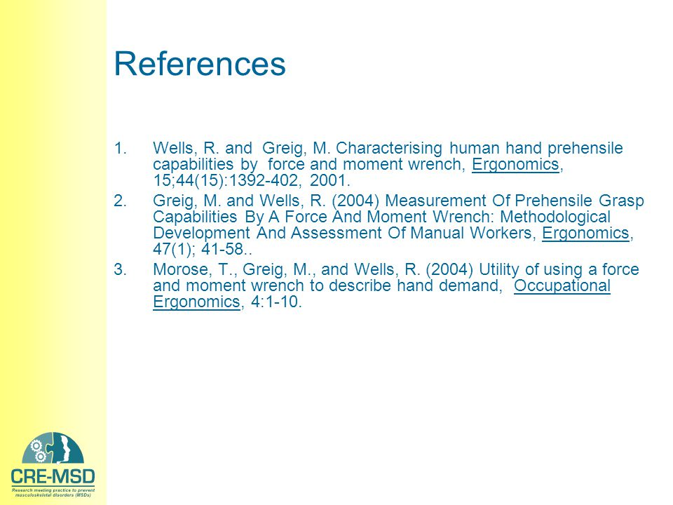 References 1.Wells, R. and Greig, M.