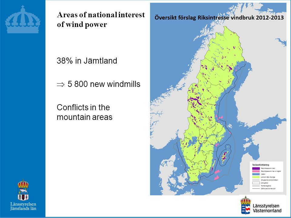 Areas of national interest of wind power 38% in Jämtland  5 800 new windmills Conflicts in the mountain areas