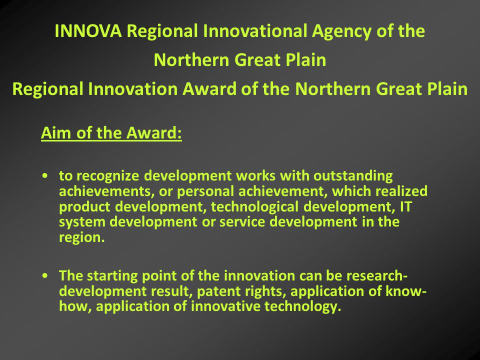 Aim of the Award: to recognize development works with outstanding achievements, or personal achievement, which realized product development, technological development, IT system development or service development in the region.