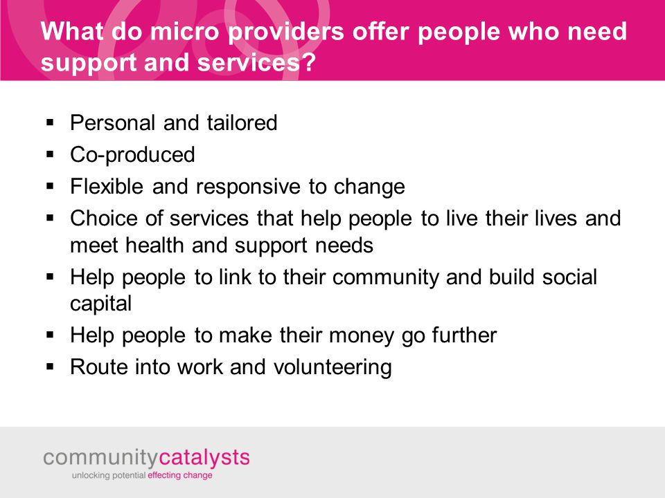 What do micro providers offer people who need support and services.