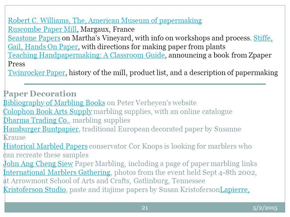 Robert C. Williams, The, American Museum of papermaking Ruscombe Paper MillRobert C. Williams, The, American Museum of papermaking Ruscombe Paper Mill
