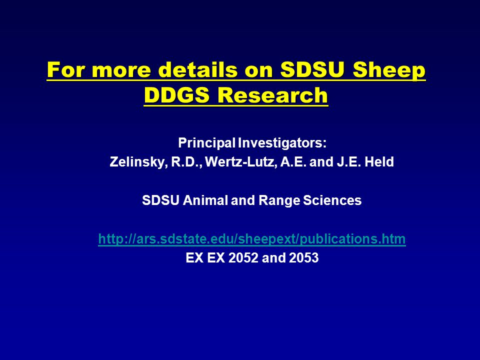 For more details on SDSU Sheep DDGS Research Principal Investigators: Zelinsky, R.D., Wertz-Lutz, A.E.