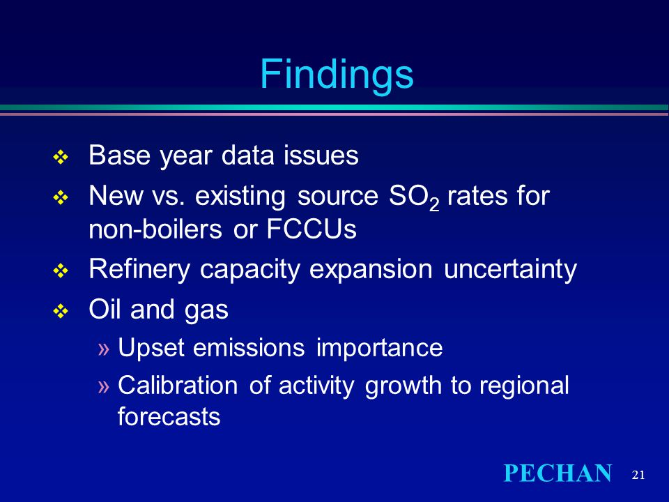 PECHAN 21 Findings  Base year data issues  New vs.