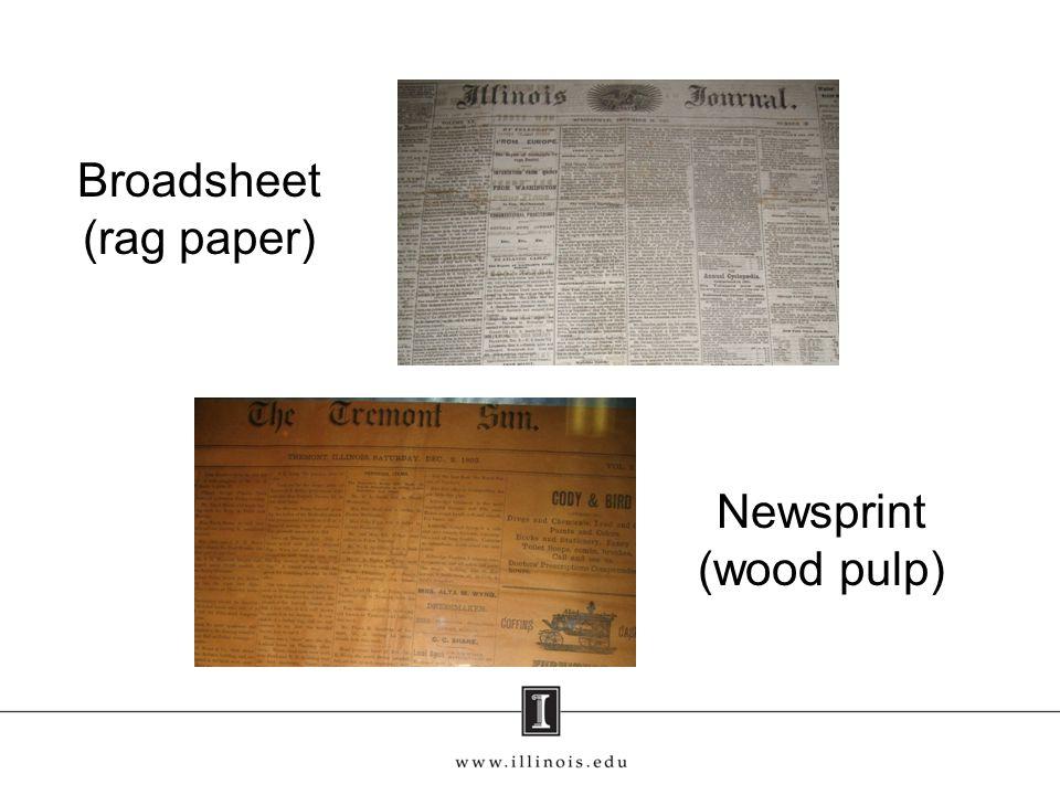 Broadsheet (rag paper) Newsprint (wood pulp)