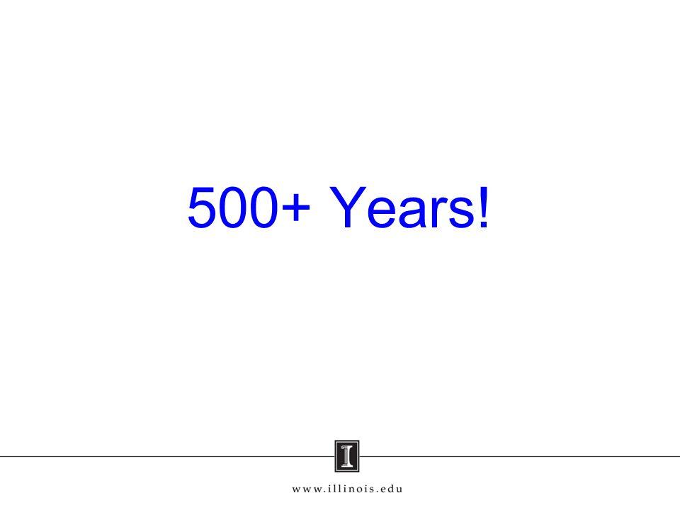 500+ Years!