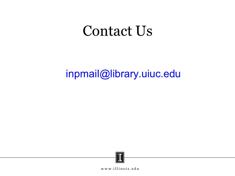 Contact Us inpmail@library.uiuc.edu