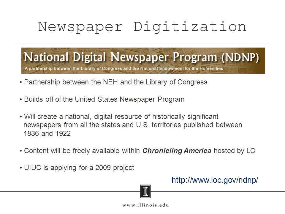 Partnership between the NEH and the Library of Congress Builds off of the United States Newspaper Program Will create a national, digital resource of