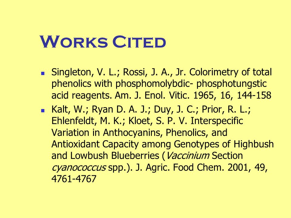 Works Cited Singleton, V. L.; Rossi, J. A., Jr.