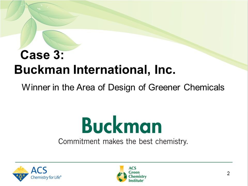 Case 3: Buckman International, Inc. Winner in the Area of Design of Greener Chemicals 2
