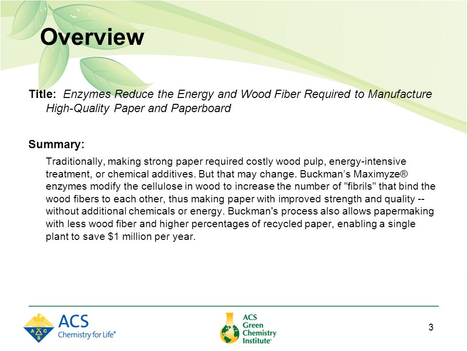 Overview Title: Enzymes Reduce the Energy and Wood Fiber Required to Manufacture High-Quality Paper and Paperboard Summary: Traditionally, making strong paper required costly wood pulp, energy-intensive treatment, or chemical additives.