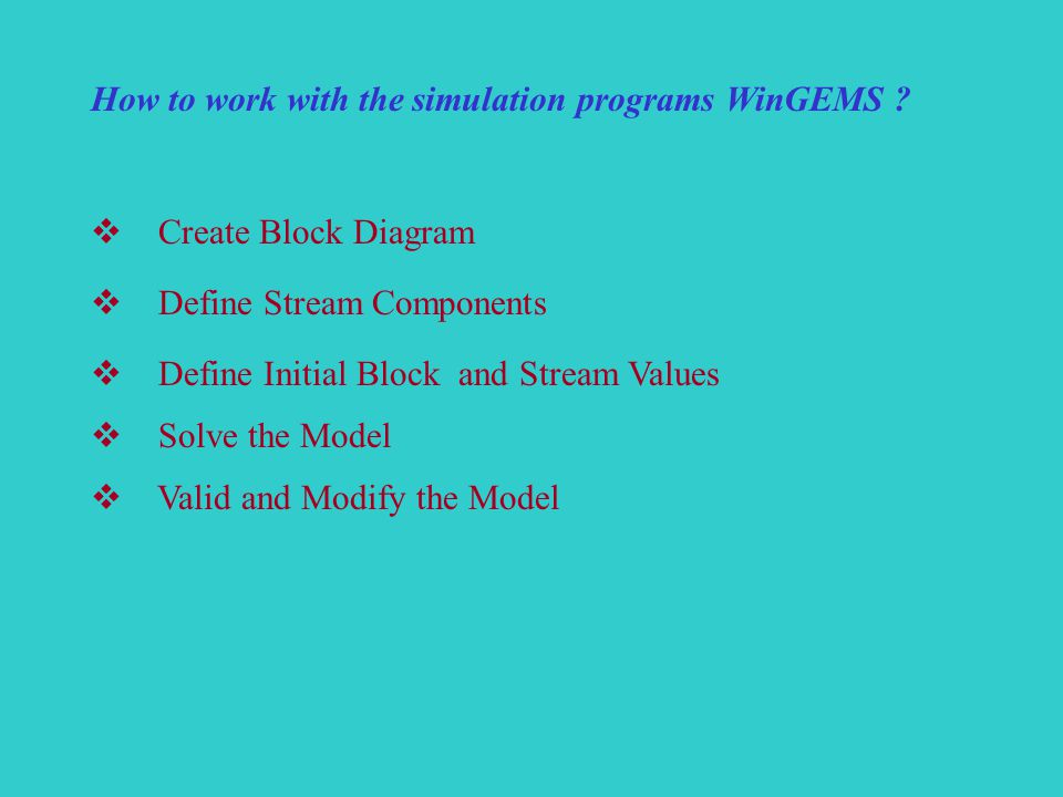 How to work with the simulation programs WinGEMS .