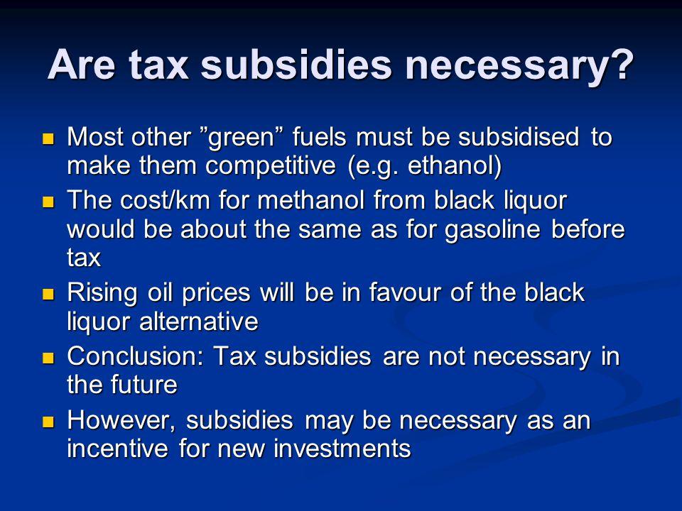 Are tax subsidies necessary.