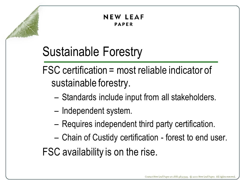 Sustainable Forestry FSC certification = most reliable indicator of sustainable forestry.